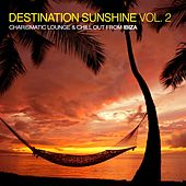Destination Sunshine, Vol. 2 - Charismatic Lounge & Chill out from Ibiza by Various Artists