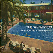 Away from Me / Five Steps '15 by The Davenports