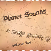 Planet Sounds: A Music Journey, Vol. 5 by Various Artists