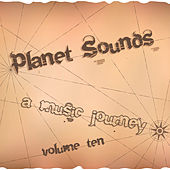 Planet Sounds: A Music Journey, Vol. 10 by Various Artists