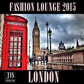 Fashion Lounge 2015 London by Various Artists