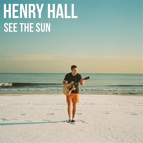 See the Sun by Henry Hall