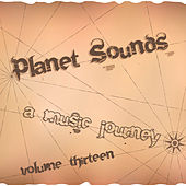 Planet Sounds: A Music Journey, Vol. 13 by Various Artists