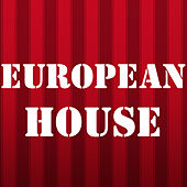 European House by Various Artists
