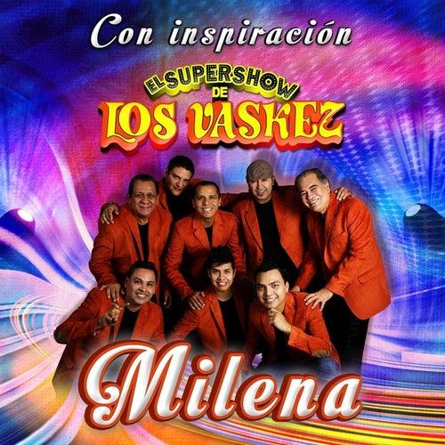 Milena by El Super Show De Los Vaskez