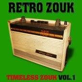 Retro Zouk: Timeless Zouk, Vol. 1 by Various Artists