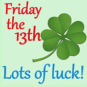 Friday the 13th Songs: Lots of Luck! by Various Artists