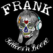 Tattoos n Booze by frank
