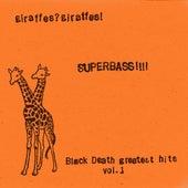 Superbass!!!! (Black Death Greatest Hits Vol. 1) (2015 Remaster) by Giraffes? Giraffes!