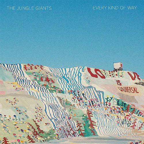 Every Kind of Way by The Jungle Giants