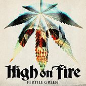 Fertile Green by High On Fire