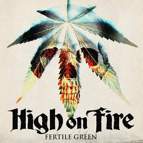Fertile Green von High On Fire