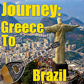 Journey: Greece To Brazil, Vol.1 by Various Artists