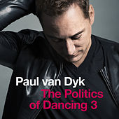 The Politics Of Dancing 3 von Paul Van Dyk