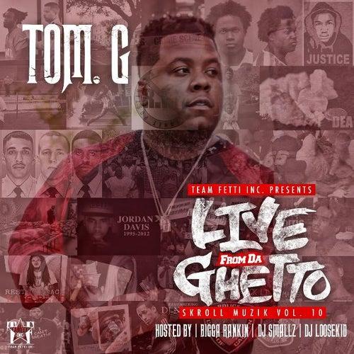 Live from da Ghetto : Skroll Muzik Vol. 10 by Tom G