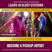 Become a Pickup Artist: Combination of Subliminal & Learning While Sleeping Program (Positive Affirmations, Isochronic Tones & Binaural Beats) by Binaural Beat Brainwave Subliminal Systems
