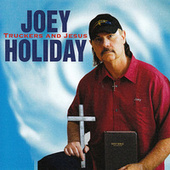 Truckers and Jesus by Joey Holiday