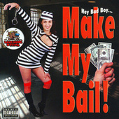 Make My Bail Bad Boy! Vol. 93 by Various Artists