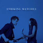 Nothing But The Silence by Striking Matches