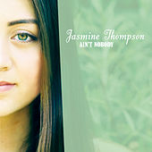 Ain't Nobody by Jasmine Thompson