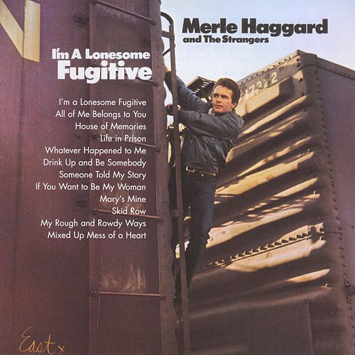I'm A Lonesome Fugitive by Merle Haggard