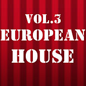 European House, Vol. 3 by Various Artists