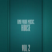 Find Your Music. House, Vol. 2 by Various Artists