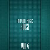 Find Your Music. House, Vol. 4 by Various Artists