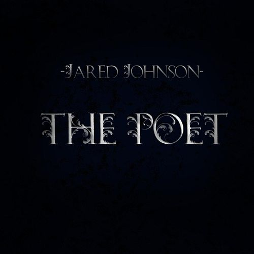 The Poet by Jared Johnson