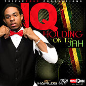 Holding On To Jah - Single by IQ