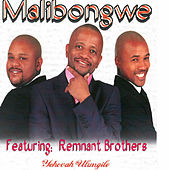 Yehova Ulungile (feat. Remnant Brothers) by Malibongwe