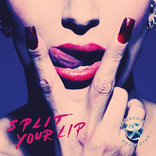 Split Your Lip by Hardcore Superstar