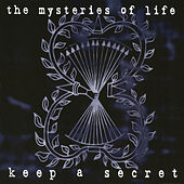 Keep a Secret (Expanded Edition) by The Mysteries Of Life
