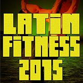 Latin Fitness 2015 (Salsa Merengue Hits) by Various Artists