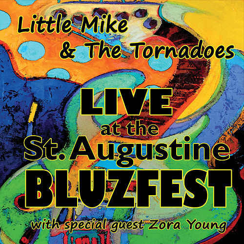 Live At the St. Augustine Bluzfest by Little Mike & the Tornadoes