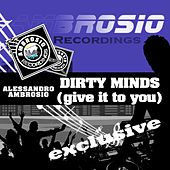 Dirty Minds (Give It To You) by Alessandro Ambrosio