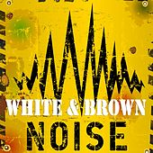 White & Brown Noise Relaxation by Various Artists