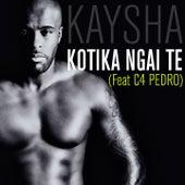 Kotika Ngai Te (Remixes) by Kaysha