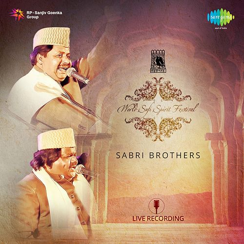 World Sufi Spirit Festival: Sabri Brothers (Live) by Sabri Brothers