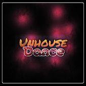 Unhouse Dance (Dance Best Hits Dance Miami DJs Club 2015) by Various Artists