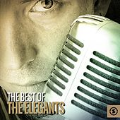 The Best of the Elegants by The Elegants