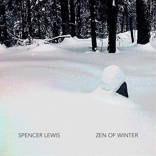 Zen of Winter by Spencer Lewis