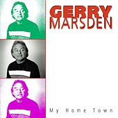 My Home Town by Gerry Marsden