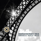 Morgenstern Trio: Tailleferre, Fontyn & Ravel by Morgenstern Trio