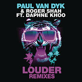 Louder (Remixes) by Roger Shah