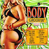 Body Groovin Riddim by Various Artists