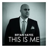This Is Me by Bryan Hayes