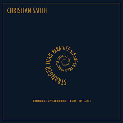 Stranger Than Paradise (Remixes Part #2) by Christian Smith
