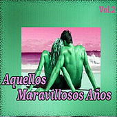 Aquellos Maravillosos Años, Vol. 2 by Various Artists