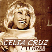 Celia Cruz Eterna by Celia Cruz